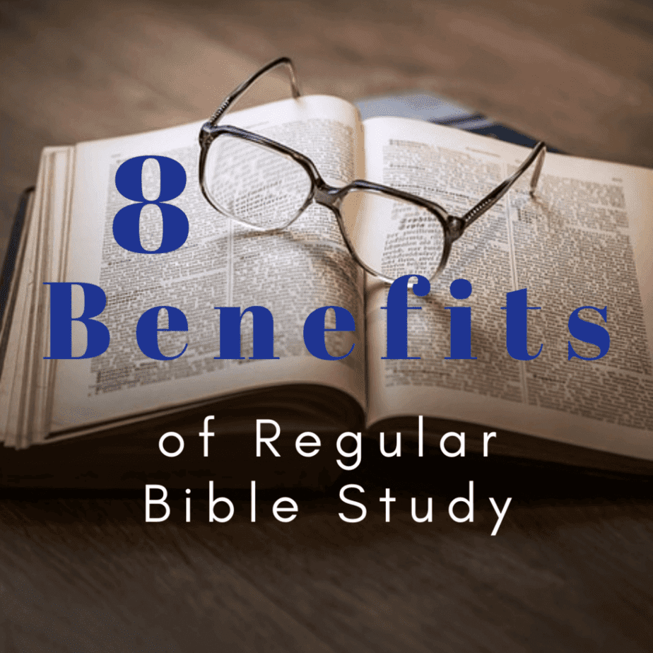 8 Benefits of Regular Bible Study