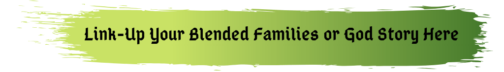 Legacy Linkup Blended Families and God Stories