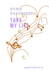 HYmn Favorite: Take My Life