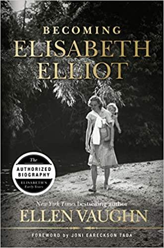 elisabeth Elliot Becoming Elisabeth
